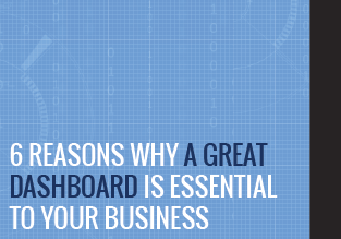 6 Reasons Why A Great Dashboard Is Essential To Your Business