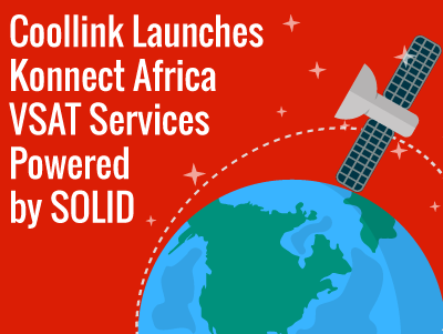 Coollink Launches Konnect Africa VSAT Services Powered by SOLID