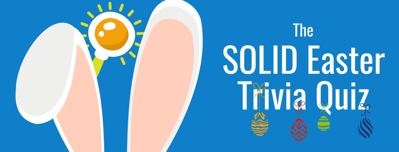 SOLIDitech Easter Trivia Quiz